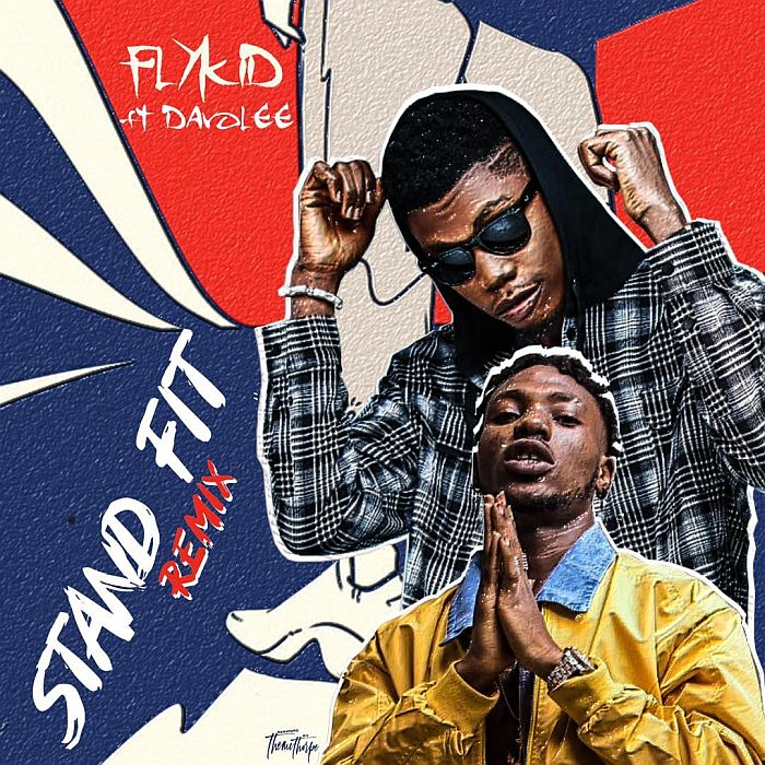 music-flykid-ft-davolee-–-stand-fit-remix