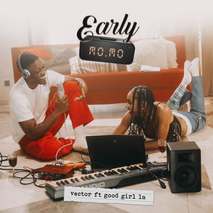 music-vector-ft-goodgirl-la-–-early-momo