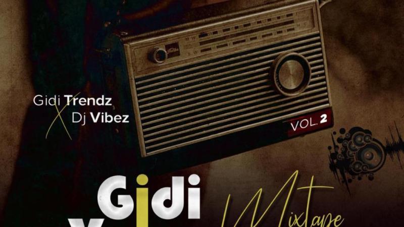 Gidi Trendz x DJ Vibez – Gidi Vybez Mixtape 2.0