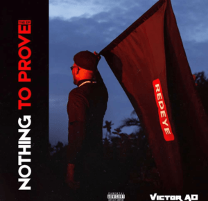 Full EP: Victor AD – Nothing To Prove
