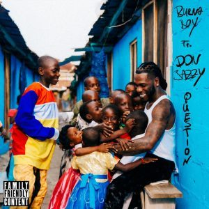 [Music] Burna Boy Ft. Don Jazzy – Question