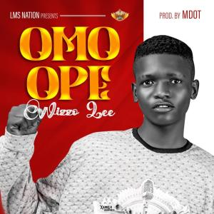 [Music] Wizzo Lee – Omo Ope