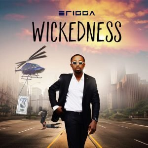 [Music] Erigga – Wickedness
