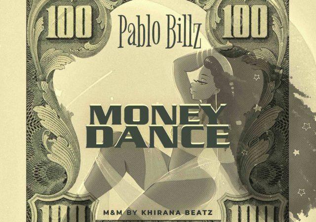 [Music] Pablo Billz – Money Dance (Mixed by Khirana Beatz)