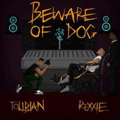 [Music] Tolibian – Beware Of Dog