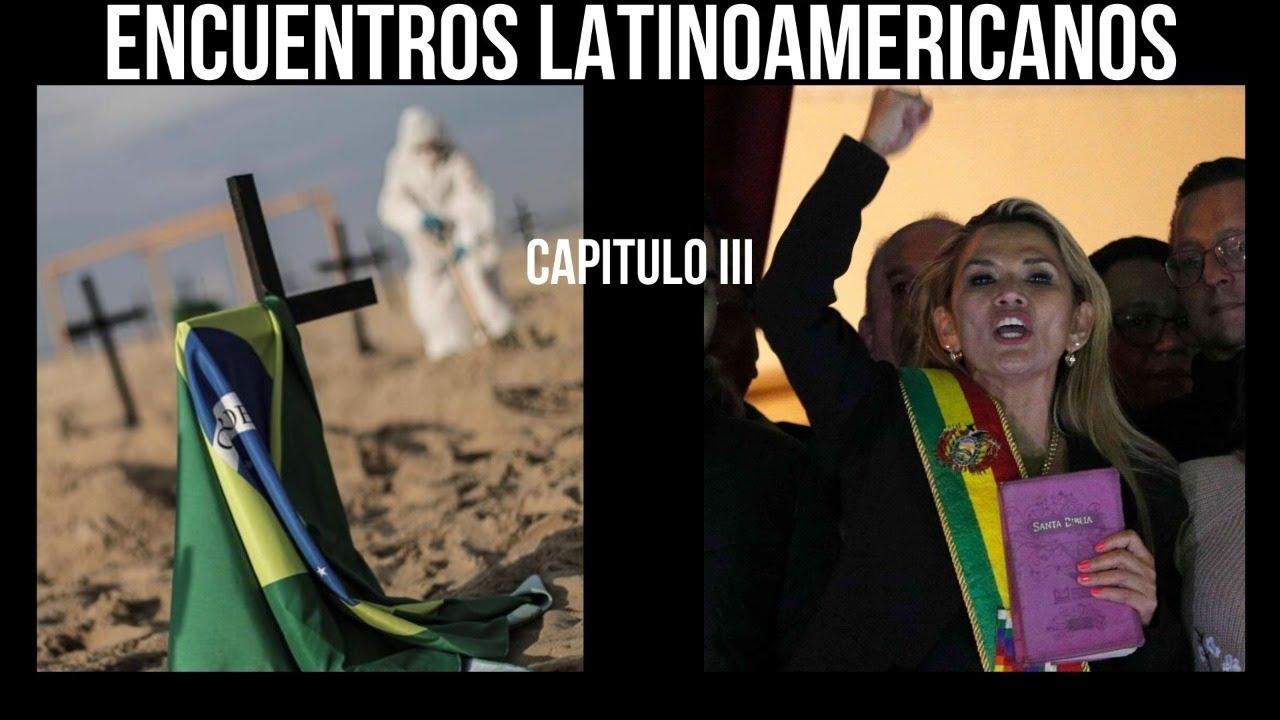 NO TE OLVIDES DE VER EL CAPITULO DE HOY   Encuentros Latinoamericanos, Capítulo III: BOLIVIA – BRASIL
