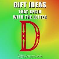 Big List of Gifts That Begin With The Letter D