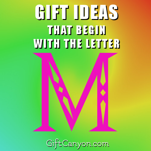 Big List Of Gifts That Begin With The Letter M Gift Canyon