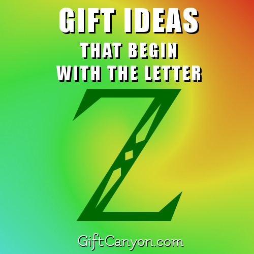 Big List Of Gift Ideas That Begin With The Letter Z Gift