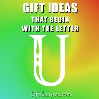 Big List of Gifts That Begin With The Letter U
