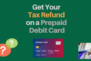 """Get Your Tax Refunds on a Prepaid Card"""