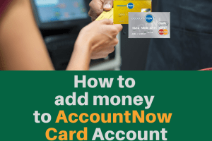"""How to add money to AccountNow Card Account"""