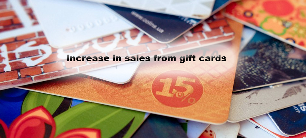 Increase in salesfrom gift cards