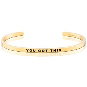 you got this This MantraBand is for the babe in your life that has more power and charm than she realizes. Give her a little support and lots of love with this beautiful bangle - perfect for a birthday, going-away present, or as a congrats on the new adventure. silver gold bracelet jewelry gifts for her