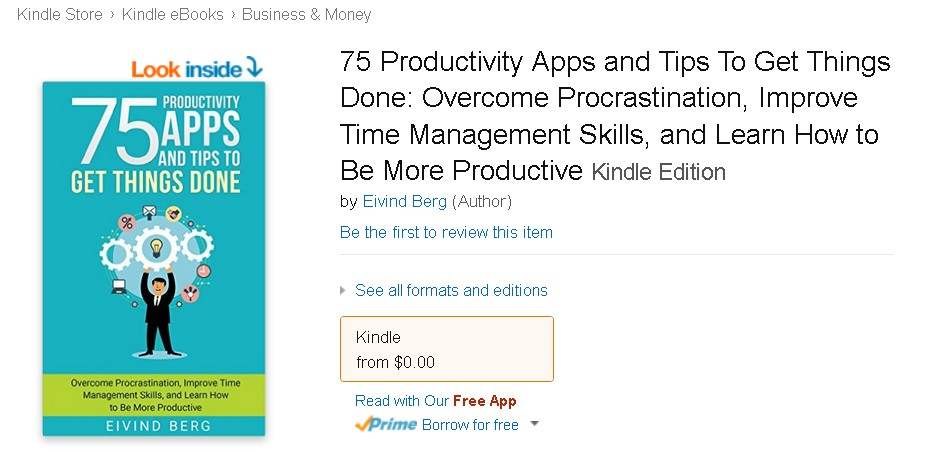Free eBook at Amazone 75 Productivity Apps and Tips To Get Things Done Overcome Procrastination, Improve Time Management Skills, and Learn How to Be More Productive