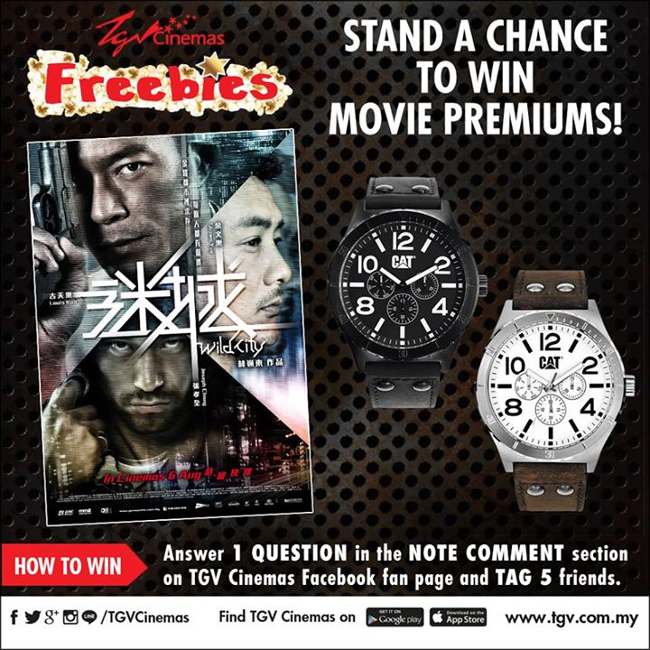 Stand a Chance to Win Wild City Movie Premiums CAT Watch at TGVCinemas Malaysia