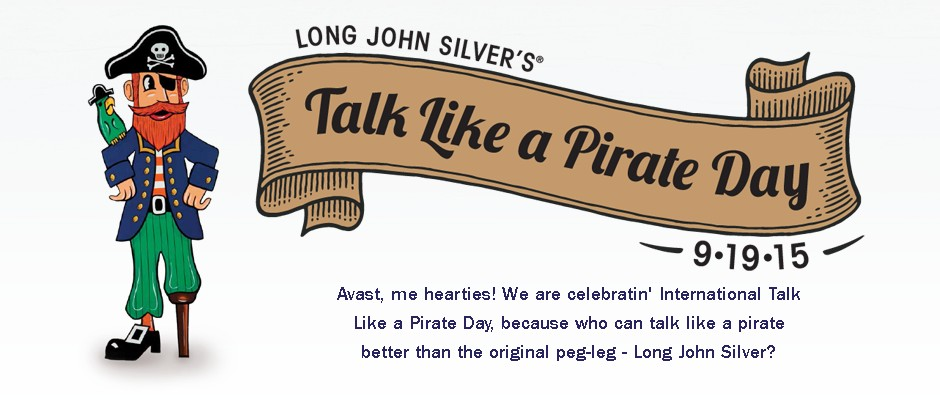 Long John Silver's Talk like a Pirate Day on 19 Sept 15