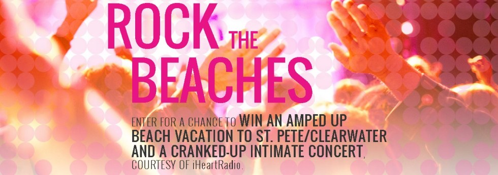 Win an amped up Beach Vacation to St. PeteClearwater and a cranked-up intimate concert, courtesy of iHeartRadio
