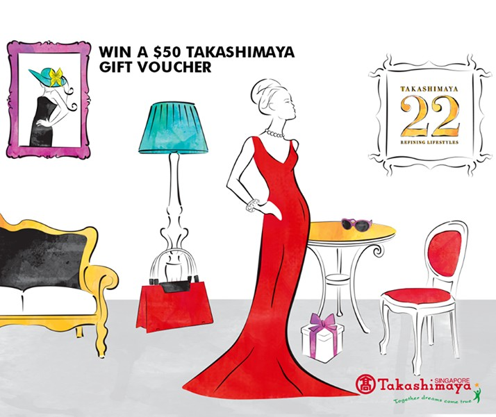 WIN $50 Takashimaya Gift Voucher when you invite your best friend for a shopping spree at Takashimaya Department Store Singapore