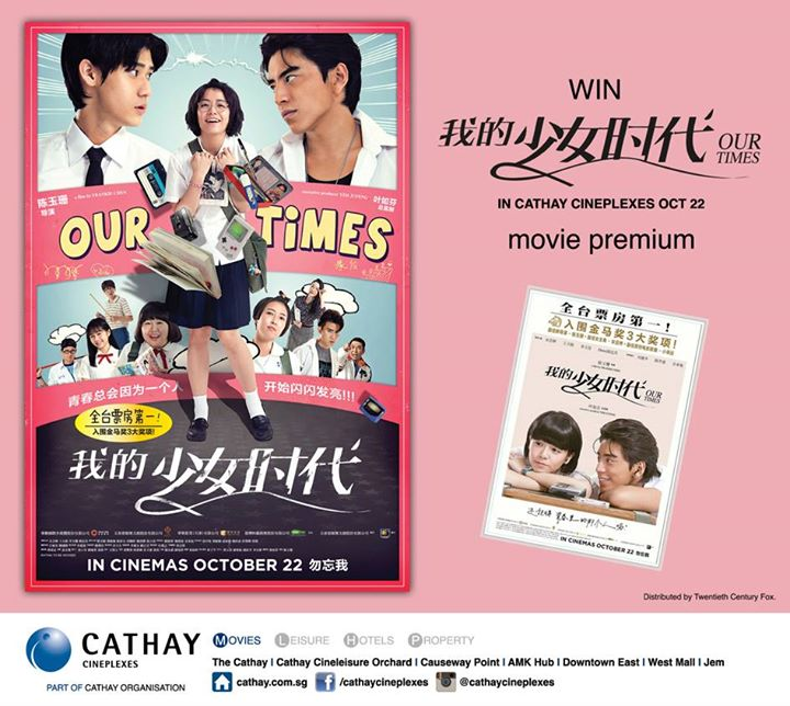Win OUR TIMES 我的少女時代 movie premiums at Cathay Cineplexes Singapore