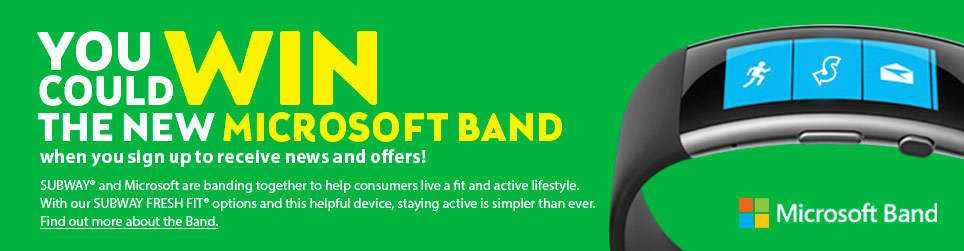 Sign up at Subway USA and be entered for a chance to win a Microsoft Band