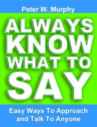 Free eBook at Amazon Always Know What To Say - Easy Ways To Approach And Talk To Anyone Kindle Edition