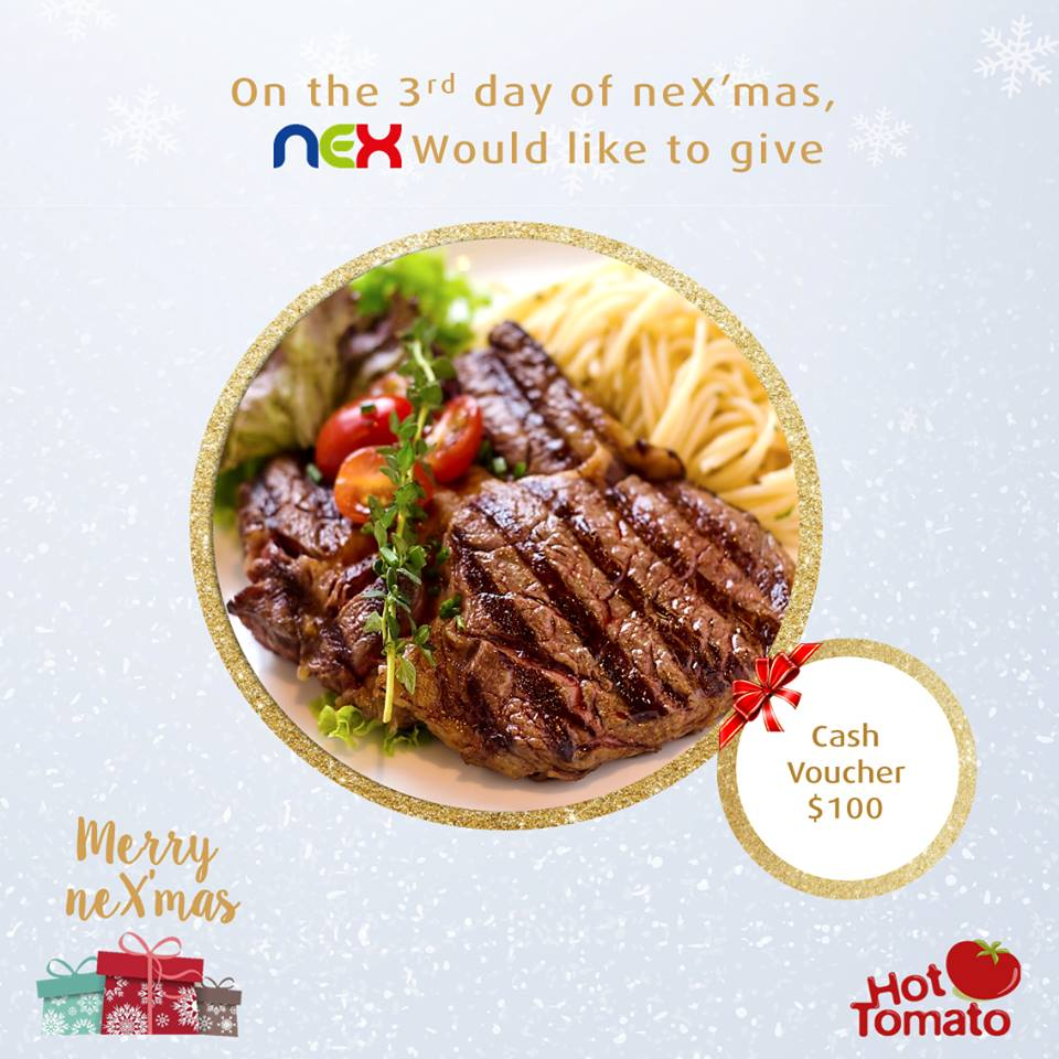 Giving away $100 Hot Tomato cash voucher at nex Singapore