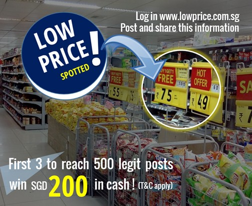 First 3 person to reach 500 posts will walkaway with SGD200 cash at LowPrice Singapore
