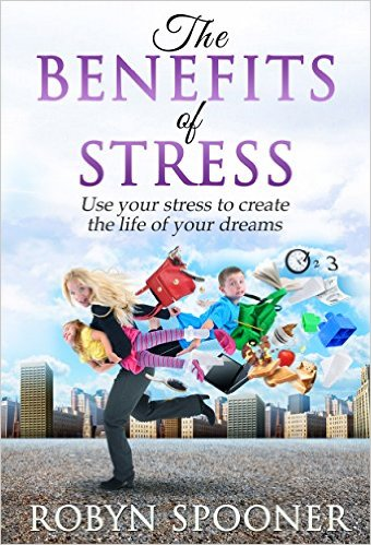 Free The Benefits of Stress Use Your Stress to Create the Life of Your Dreams at Amazon