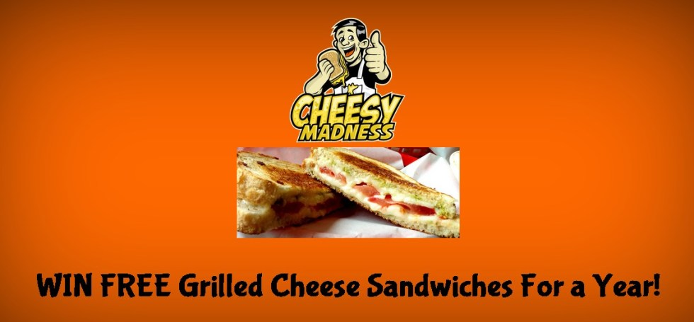 WIN FREE Grilled Cheese Sandwiches For a Year at Cheesy Madness