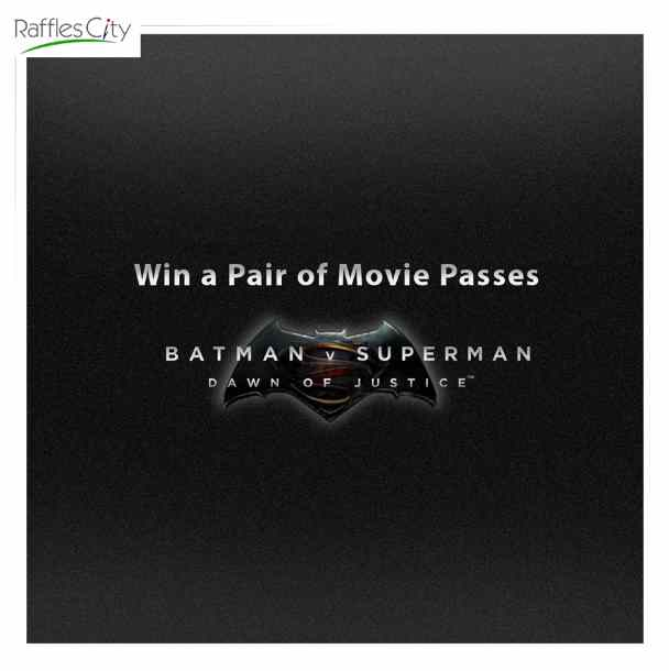 #Win a pair of movie passes for BATMAN v SUPERMAN DAWN OF JUSTICE at Raffles City Singapore