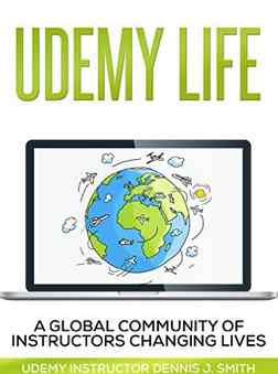 Free  Udemy Life Global Community of Udemy Instructors Changing Lives Through Online Education Kindle Edition at Amazon