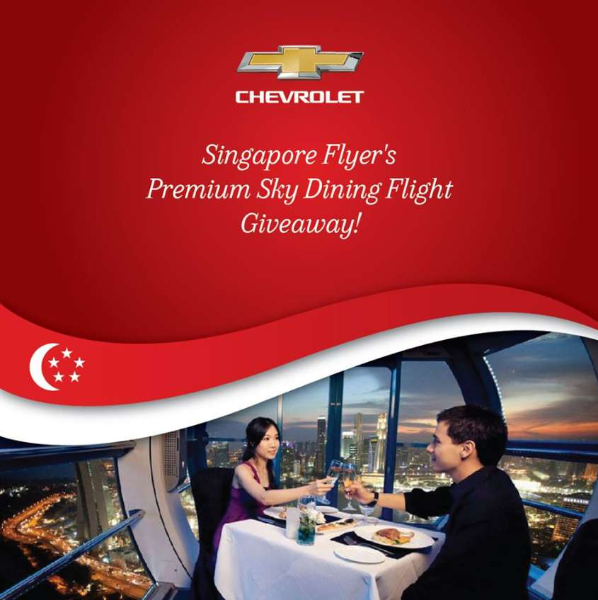 Chevrolet is giving away Singapore Flyer's Premium Sky Dining Flight to a lucky winner!