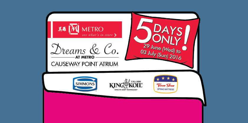 Receive a complimentary pillow at Dreams & Co. Causeway Point Atrium Fair