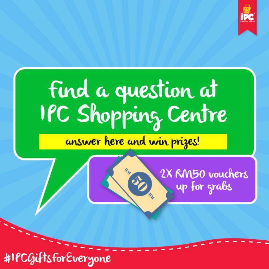 two-most-creative-answers-will-each-win-a-rm-50-shopping-voucher-at-ipc-shopping-centre