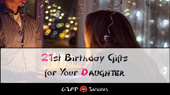 Best 21st Birthday Gift Ideas For Your Daughter 2018 Gift Samurai