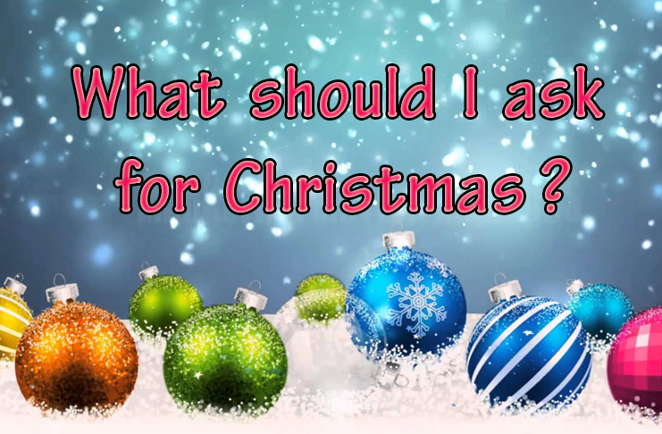 What Should I Ask For Christmas Gifts And Wish