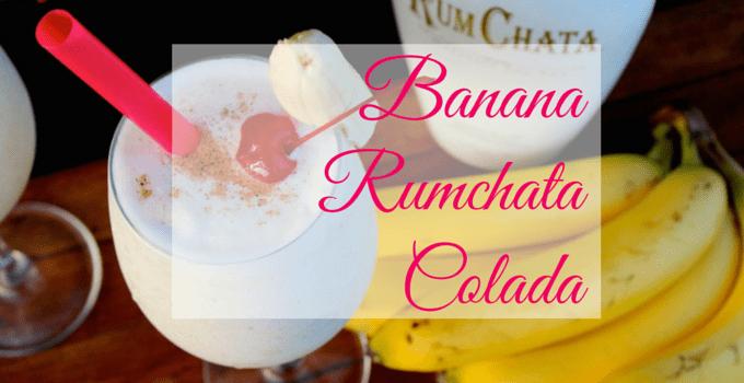 Banana Rumchata Colada