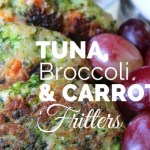 Tuna Broccoli and Carrot Fritters & Produce for Kids
