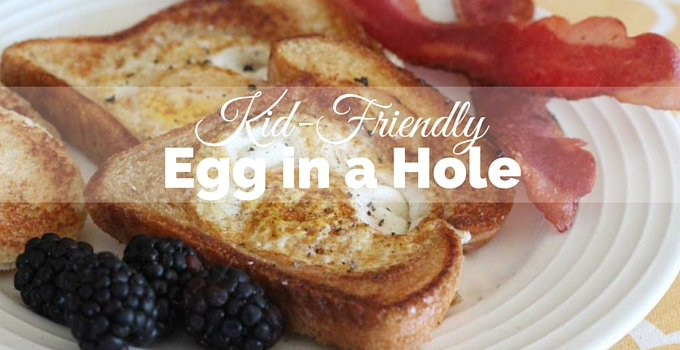 Kid Friendly Egg in a Hole