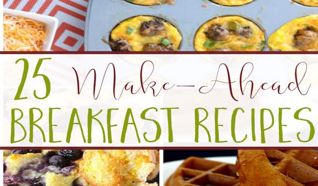 25 Make-Ahead Breakfast Recipes