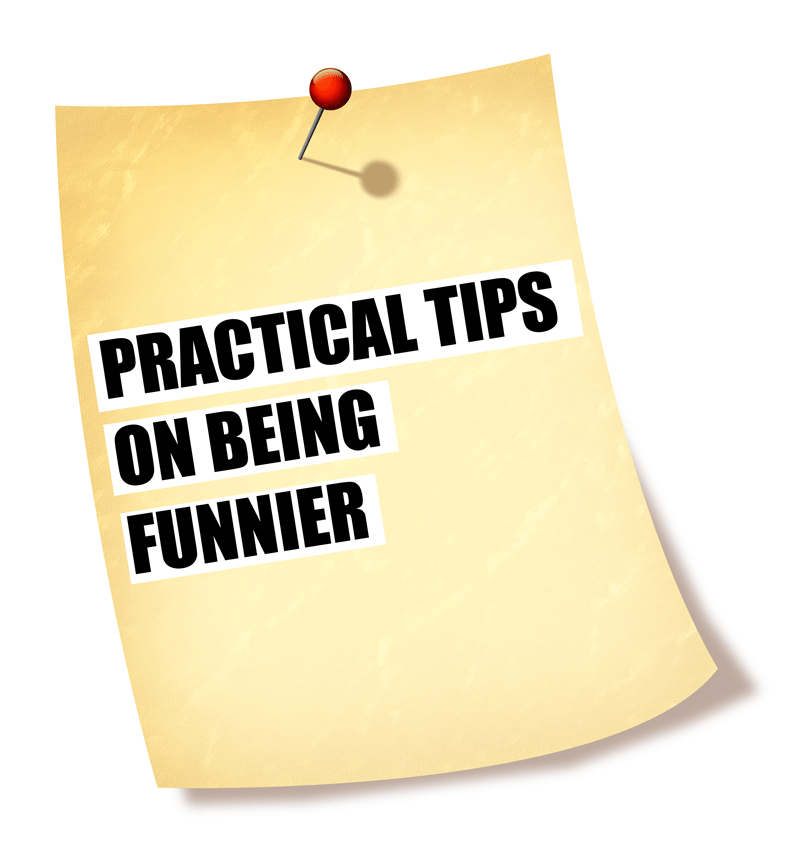 3 Practical Tips On Being Funnier