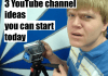 3-YouTube-Channel-Ideas-You-Can-Start-Today