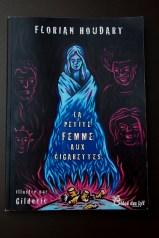 La petite femme aux cigarettes - Florian Houdart illustré par Gilderic