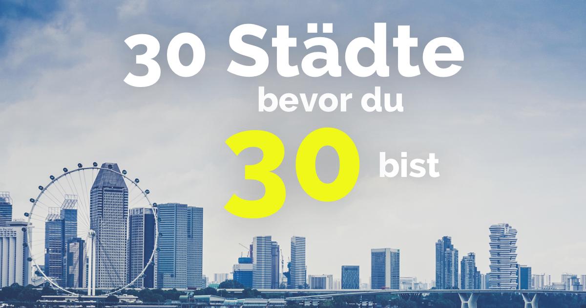 30 Städte die du gesehen haben musst bevor du 30 wirst