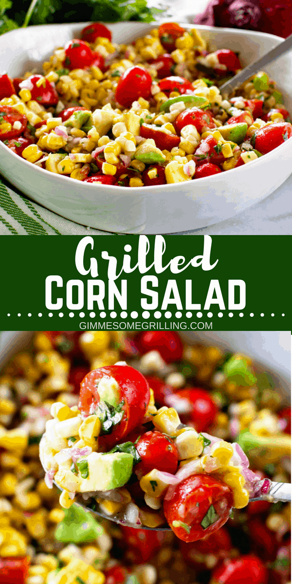 This summer salad is packed with flavor from grilled corn, fresh tomatoes, avocados, lime juice, red onion and cilantro! Mix up this Grilled Corn Salad recipe for your next summer party! #salad #corn #avocado #cilantro #lime #limejuice #grill #grilled #grillecorn #tomatoes #tomato #salad #summer #recipe #grilling #gimmesomegrilling