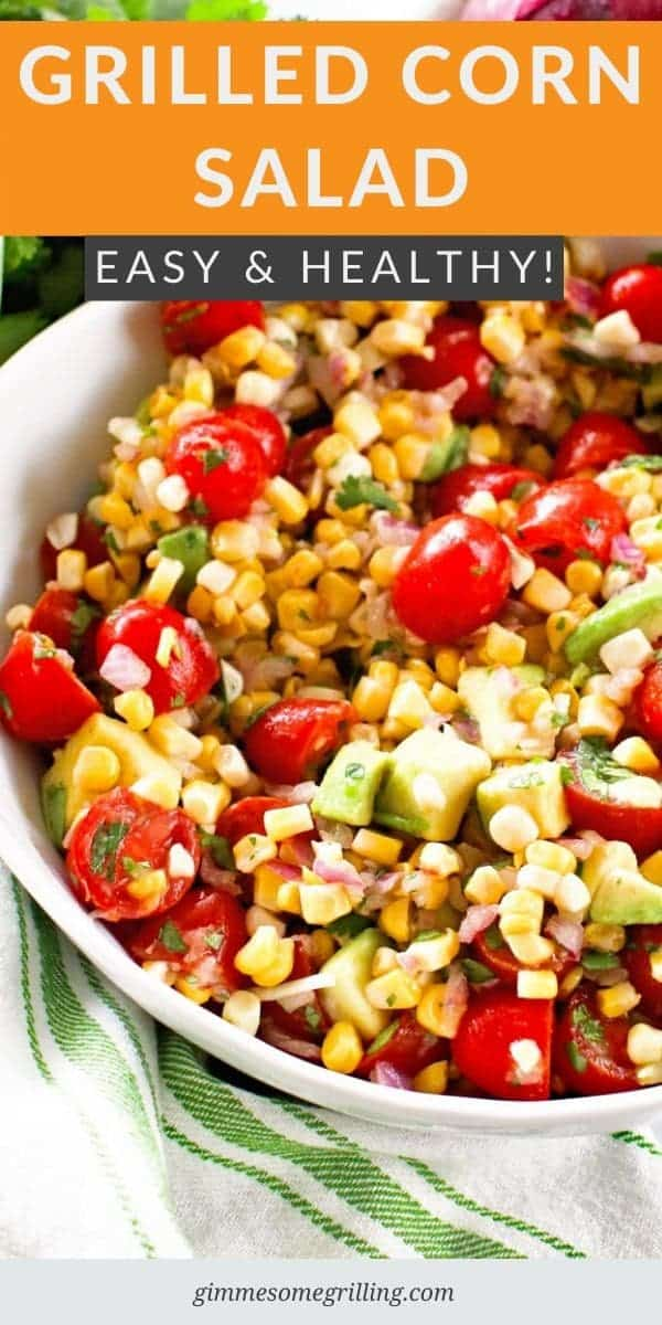 Easy Corn Salad is a delicious, healthy summer salad full of flavor. It's a combination of grilled corn, tomatoes, cilantro, avocados and more. Toss it in a homemade lime dressing to give it a ton of flavor. #salad #recipe via @gimmesomegrilling