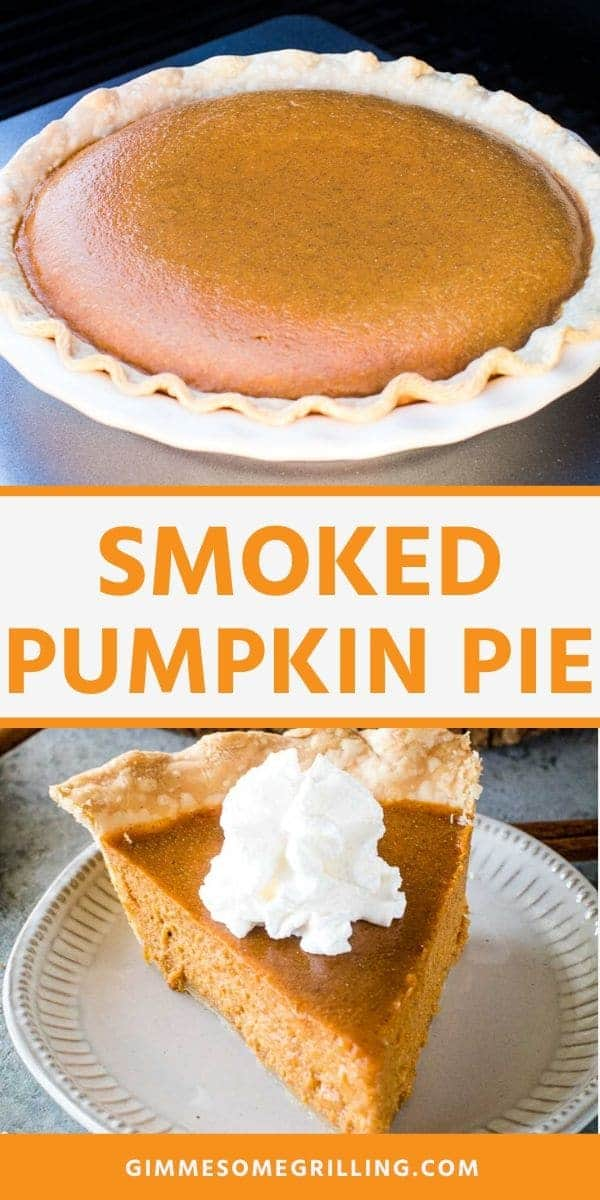 Smoked Pumpkin Pie is a quick and easy holiday dessert that is made on your smoker! This pie has a subtle smoked flavor that makes its amazing. You can also make it in your oven if you don't have a smoker. Whip up a pumpkin pie for Thanksgiving! Don't forget that whipped cream on top. #pumpkin #pie