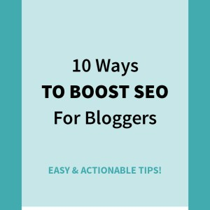 10 Ways to Boost SEO for Bloggers