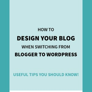 Blogger to WordPress: Customizing Your Design